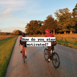 How do you stay motivated?